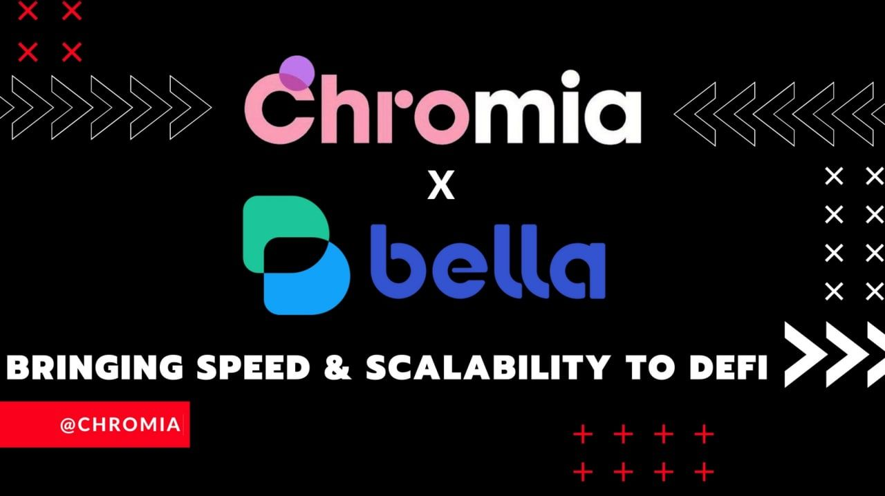 Chromia Partners with Bella protocol to Bring Speed and Scalability to DeFi